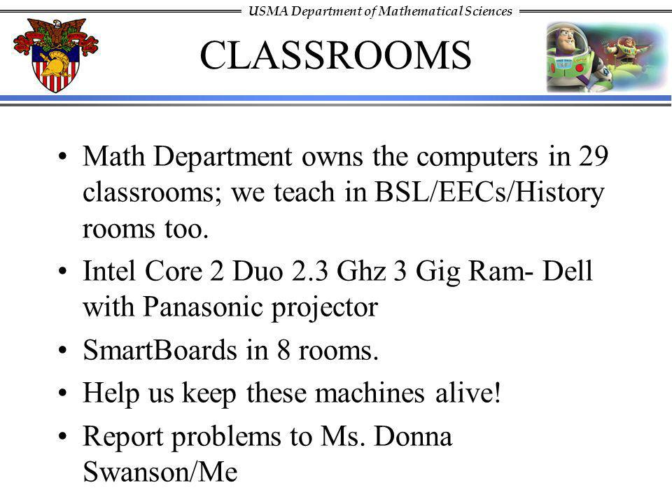 CLASSROOMS Math Department owns the computers in 29 classrooms; we teach in BSL/EECs/History rooms too.