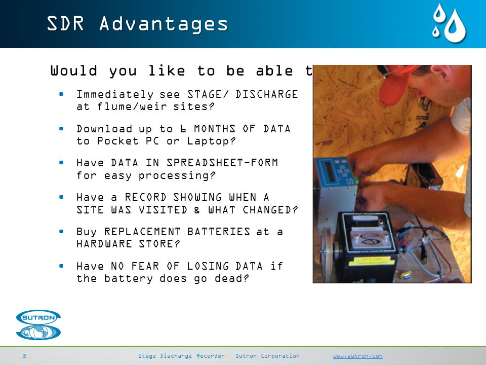 SDR Advantages Would you like to be able to...