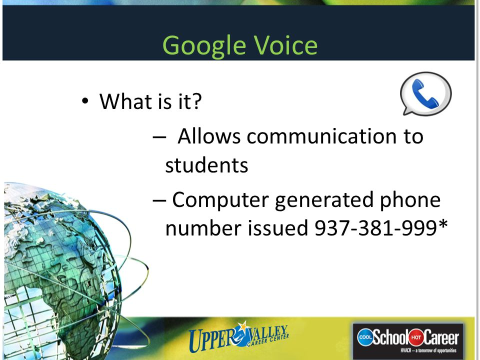 Google Voice What is it Allows communication to students