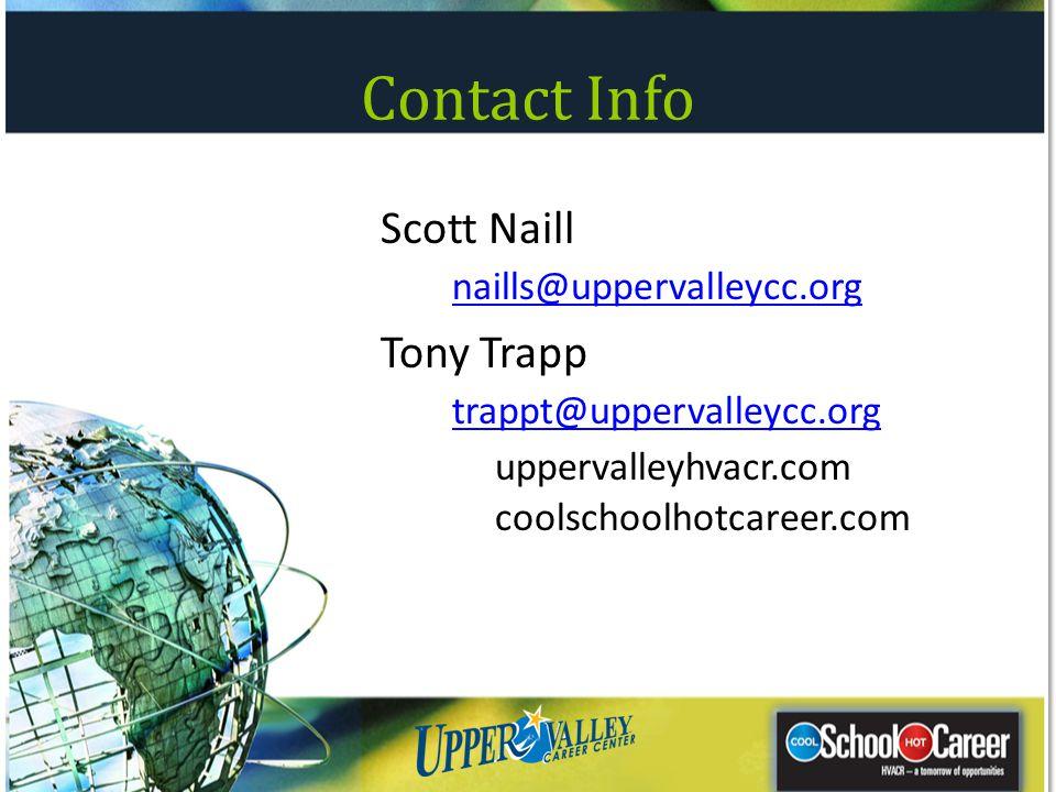 Contact Info Scott Naill naills@uppervalleycc.org Tony Trapp trappt@uppervalleycc.org uppervalleyhvacr.com coolschoolhotcareer.com