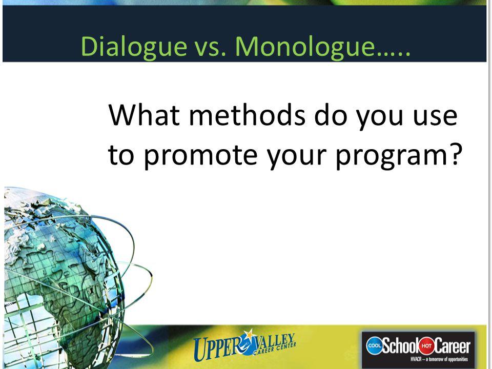 Dialogue vs. Monologue…..