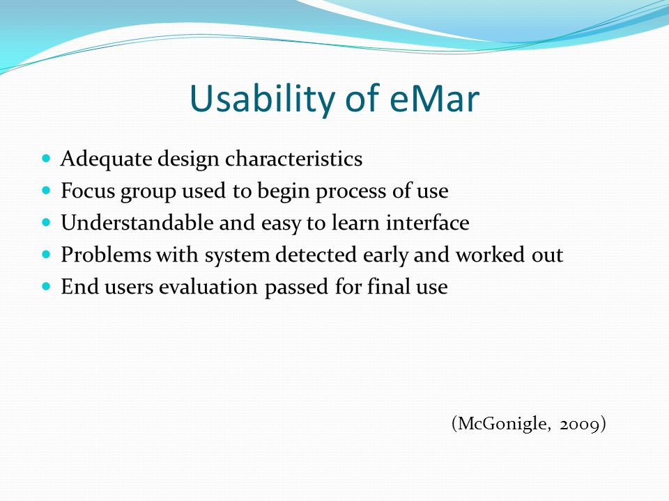 Usability of eMar (McGonigle, 2009) Adequate design characteristics
