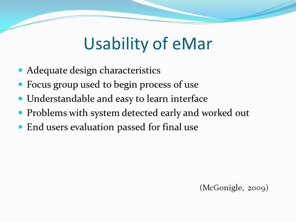 Usability of eMar (McGonigle, 2009) Adequate design characteristics
