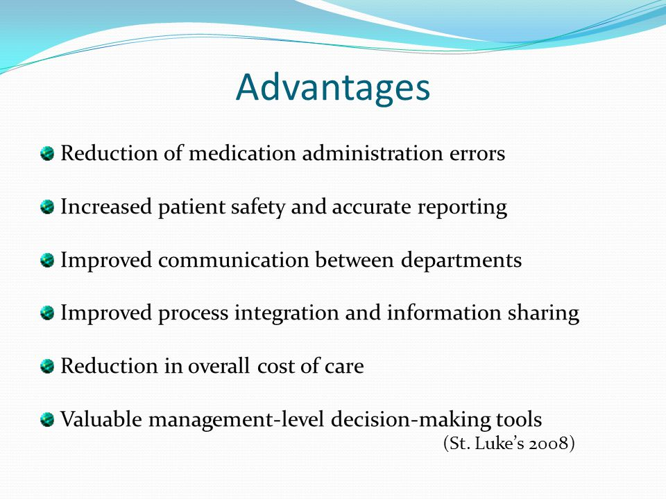 Advantages Reduction of medication administration errors
