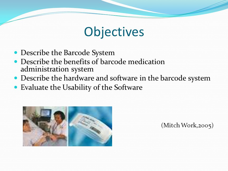 Objectives Describe the Barcode System