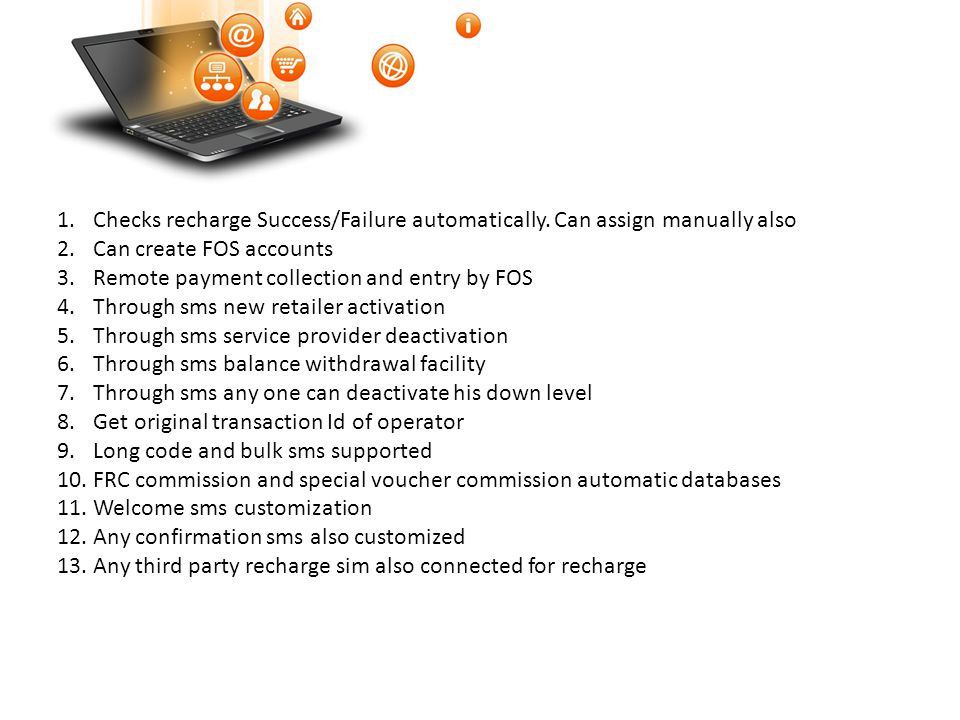 Checks recharge Success/Failure automatically. Can assign manually also