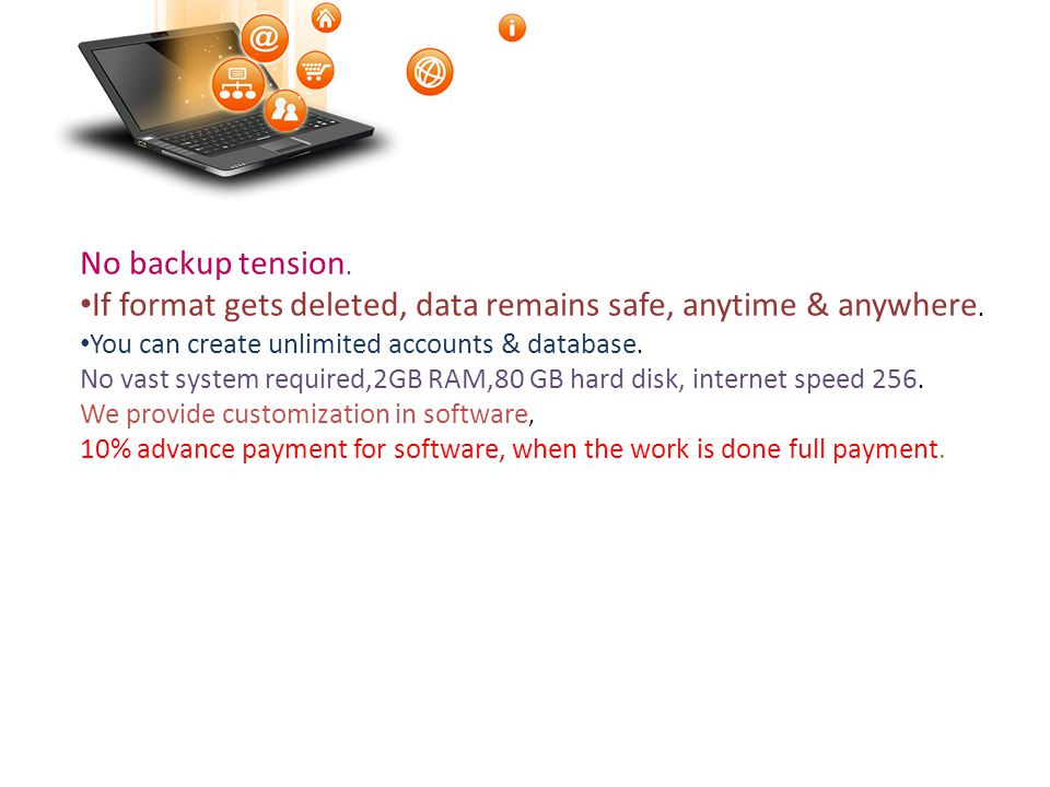 If format gets deleted, data remains safe, anytime & anywhere.
