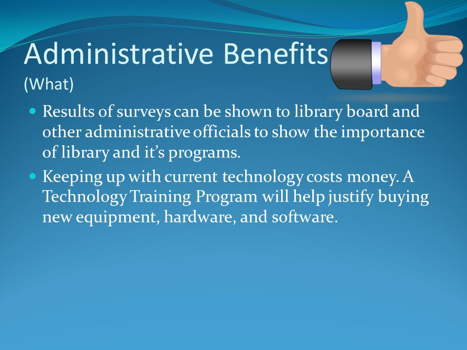 Administrative Benefits (What)