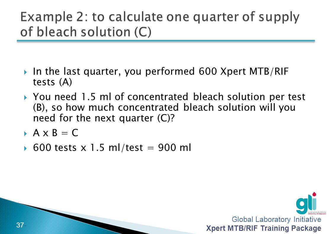 Example 2: to calculate one quarter of supply of bleach solution (C)