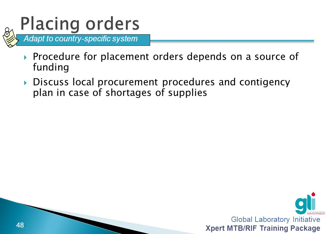 Placing orders Adapt to country-specific system. Procedure for placement orders depends on a source of funding.
