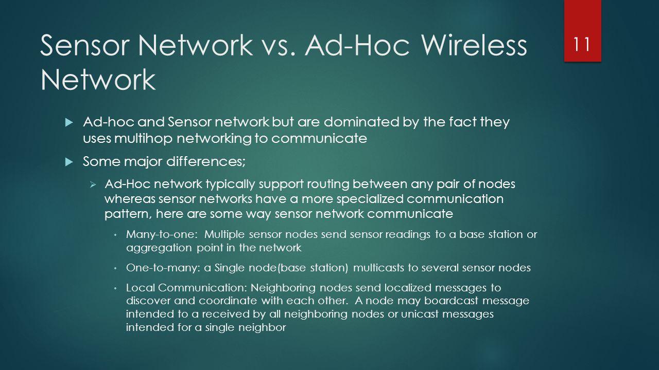 Sensor Network vs. Ad-Hoc Wireless Network