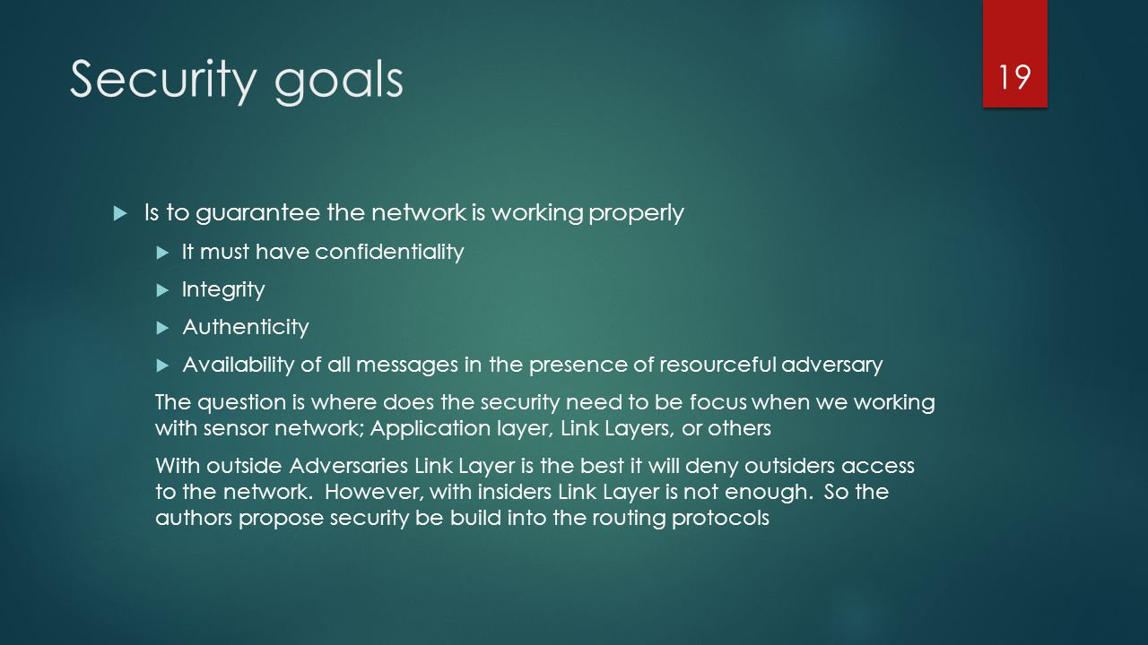Security goals Is to guarantee the network is working properly