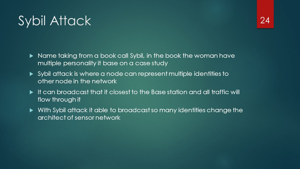 Sybil Attack Name taking from a book call Sybil, in the book the woman have multiple personality it base on a case study.