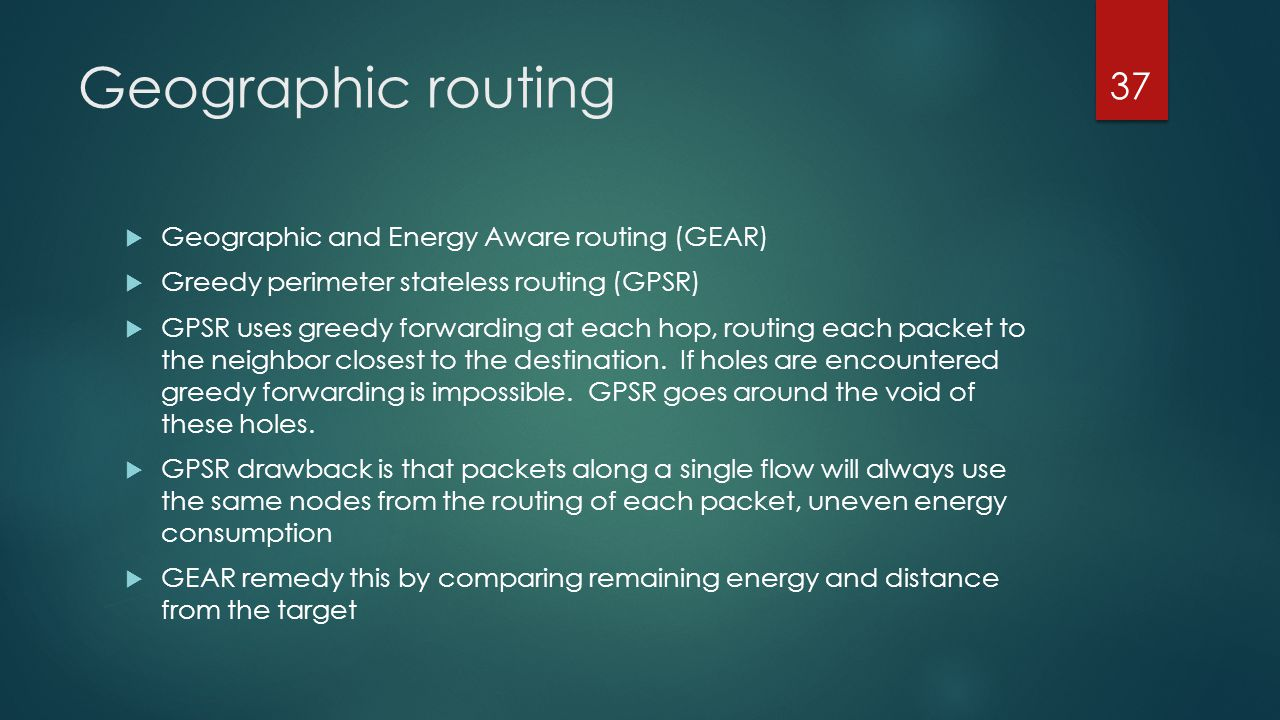 Geographic routing Geographic and Energy Aware routing (GEAR)