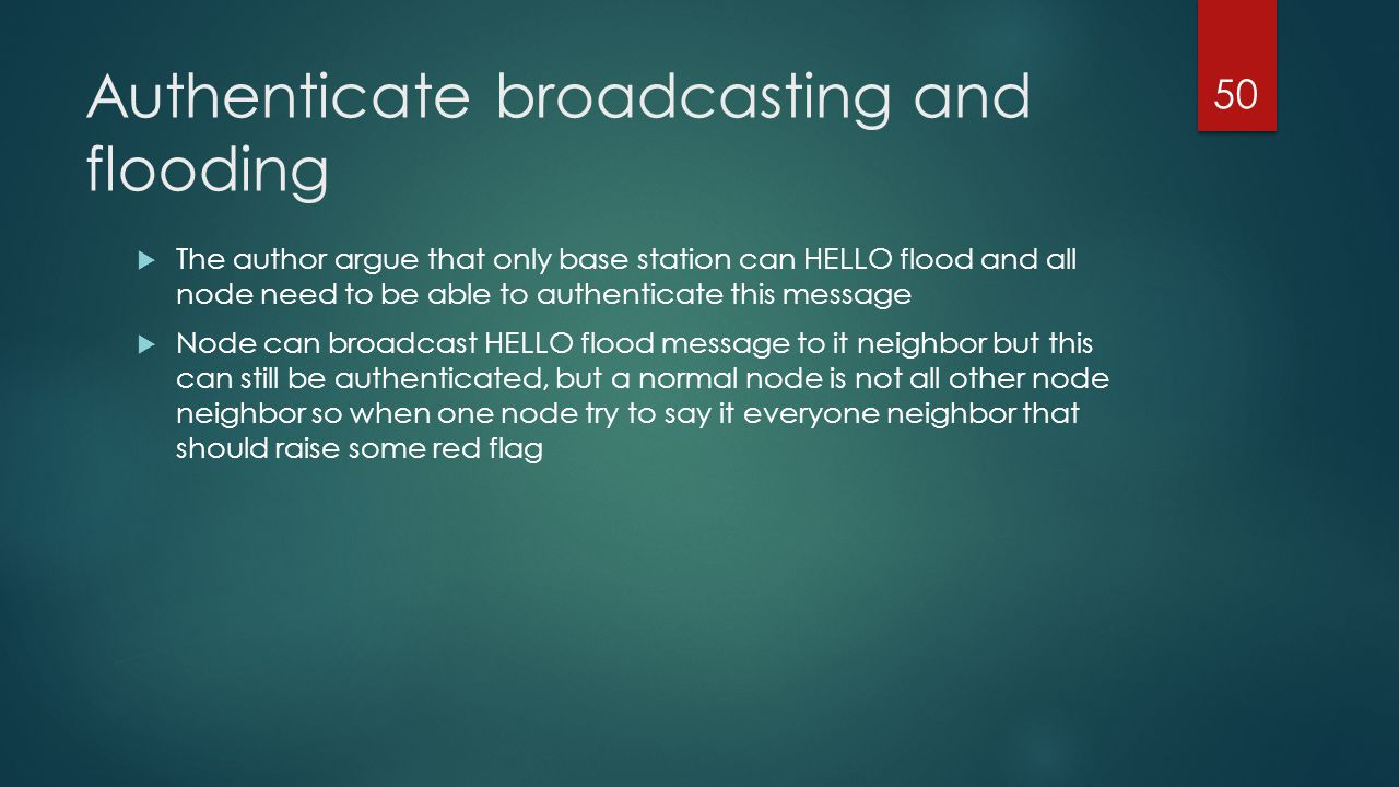 Authenticate broadcasting and flooding