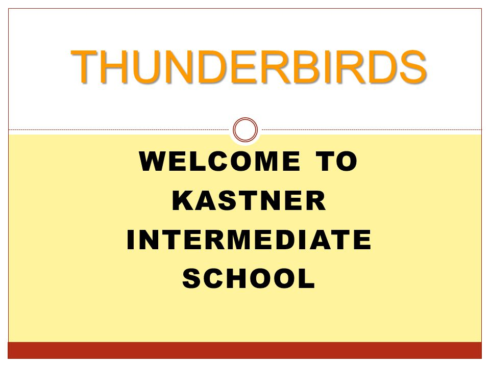 WELCOME TO KASTNER INTERMEDIATE SCHOOL