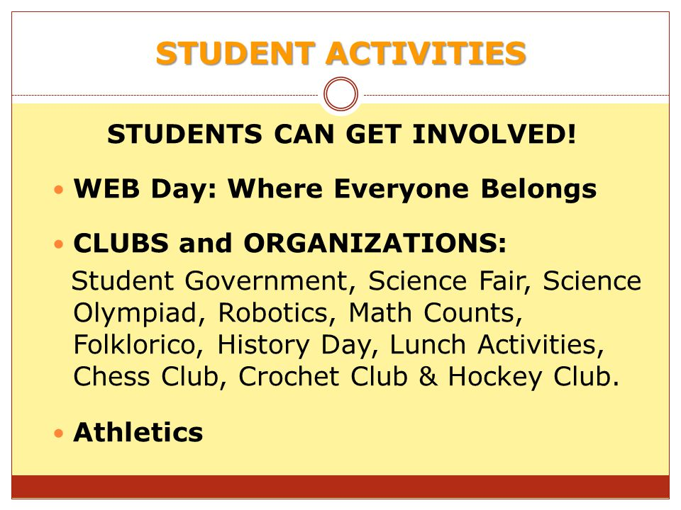 STUDENT ACTIVITIES STUDENTS CAN GET INVOLVED!
