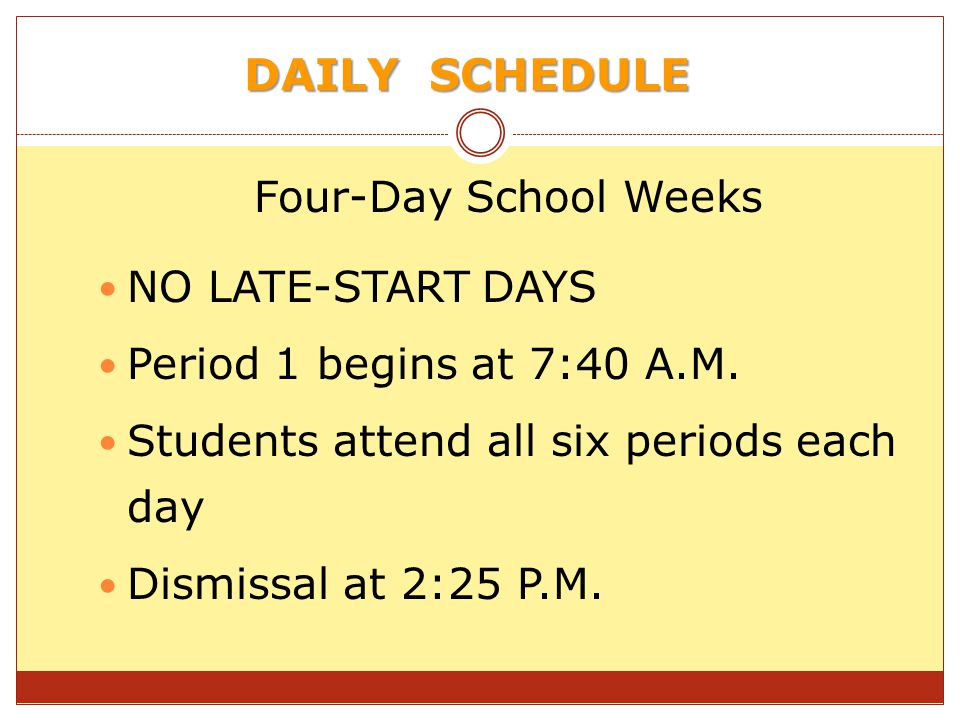 DAILY SCHEDULE NO LATE-START DAYS Period 1 begins at 7:40 A.M.