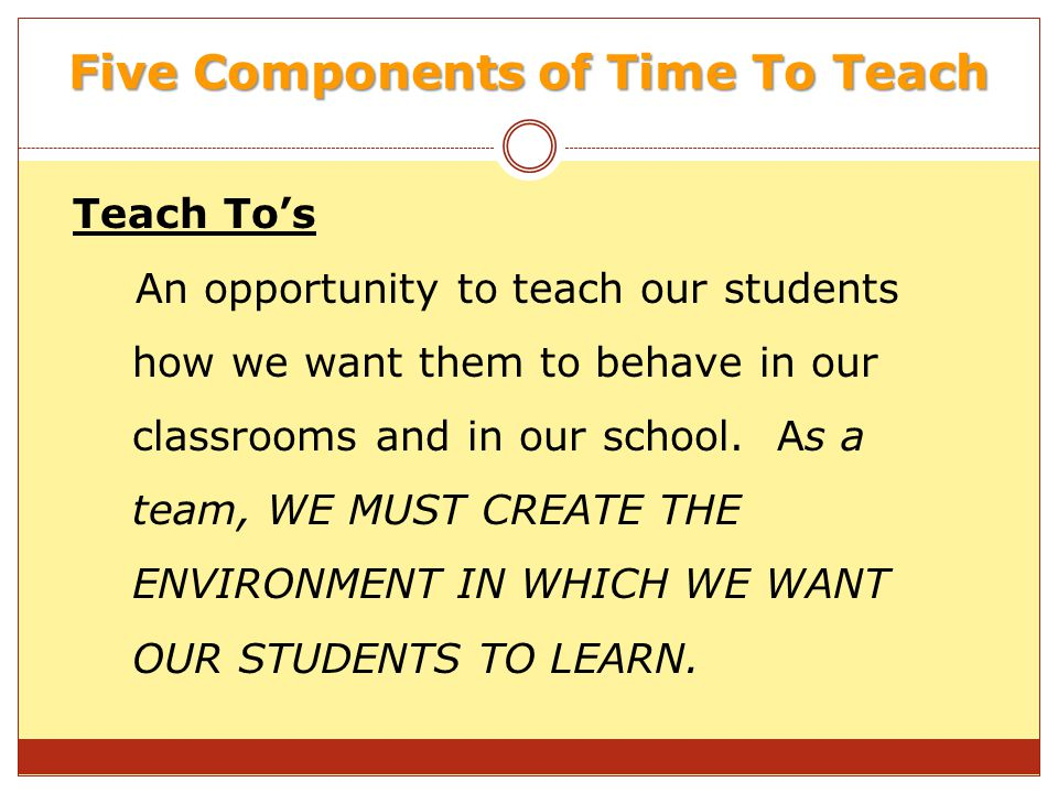 Five Components of Time To Teach