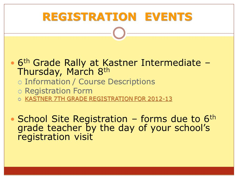 REGISTRATION EVENTS 6th Grade Rally at Kastner Intermediate – Thursday, March 8th. Information / Course Descriptions.