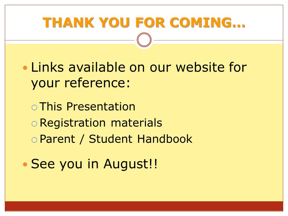THANK YOU FOR COMING… Links available on our website for your reference: This Presentation. Registration materials.