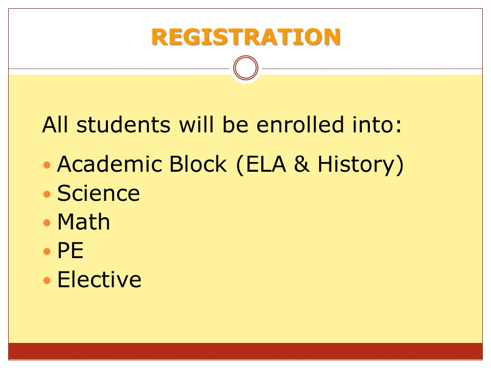 All students will be enrolled into: Academic Block (ELA & History)