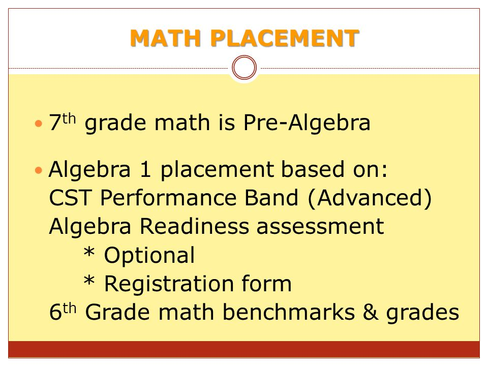 MATH PLACEMENT 7th grade math is Pre-Algebra
