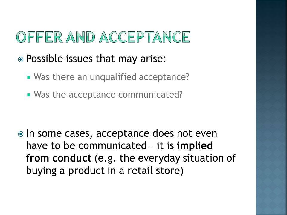 Offer and Acceptance Possible issues that may arise: