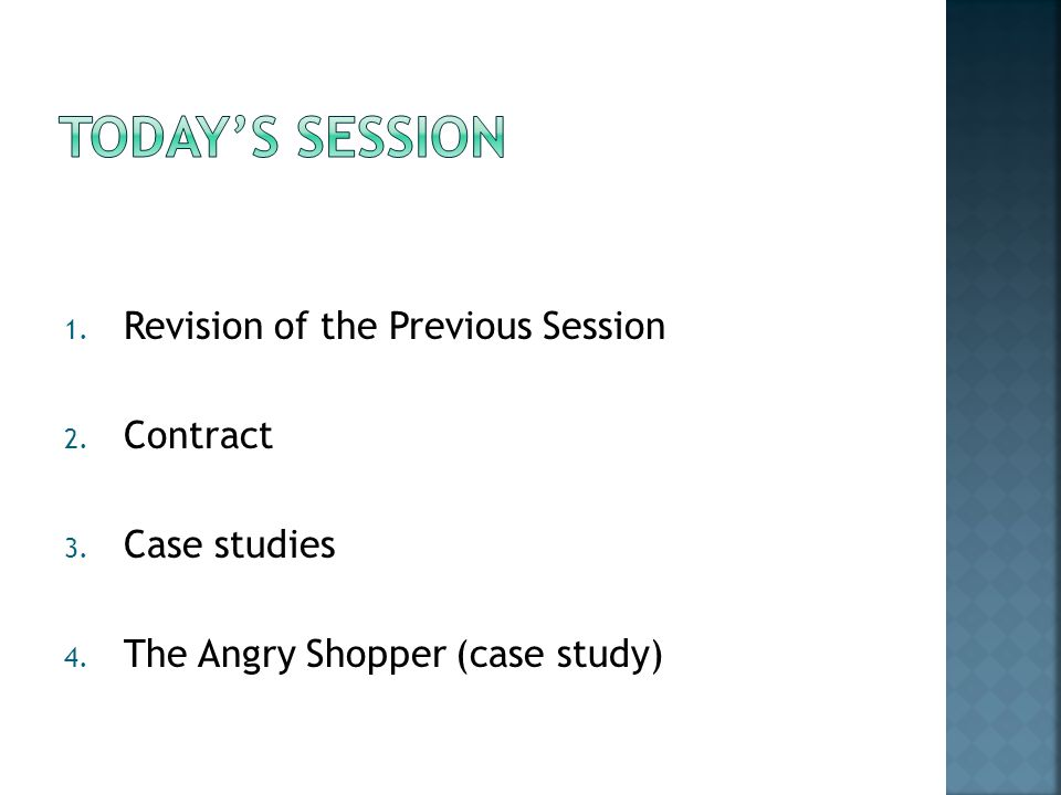 Today's session Revision of the Previous Session Contract Case studies