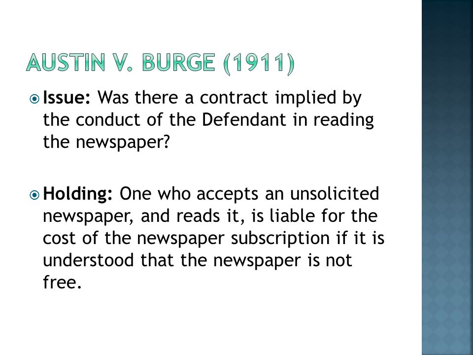 Austin v. Burge (1911) Issue: Was there a contract implied by the conduct of the Defendant in reading the newspaper