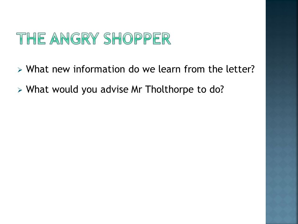 The Angry Shopper What new information do we learn from the letter