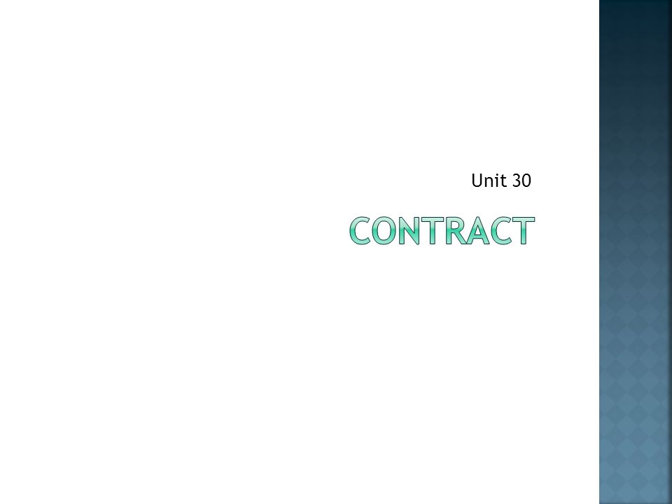 Unit 30 CONTRACT
