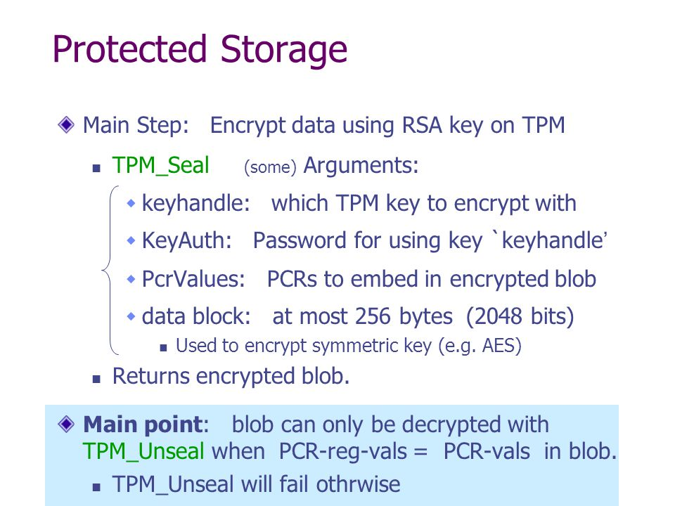 Protected Storage Main Step: Encrypt data using RSA key on TPM