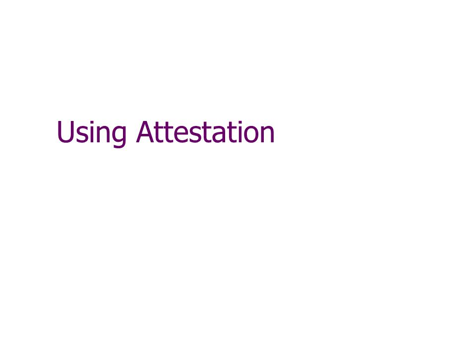 Using Attestation