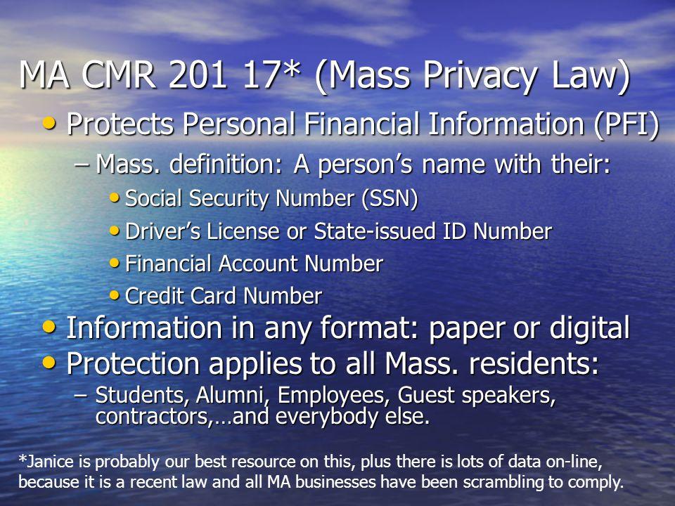 MA CMR 201 17* (Mass Privacy Law)