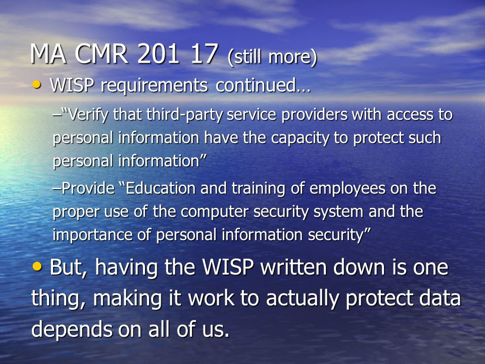 MA CMR 201 17 (still more) WISP requirements continued…