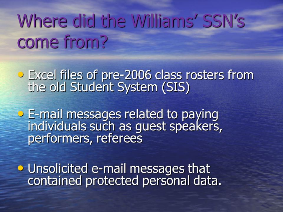 Where did the Williams' SSN's come from