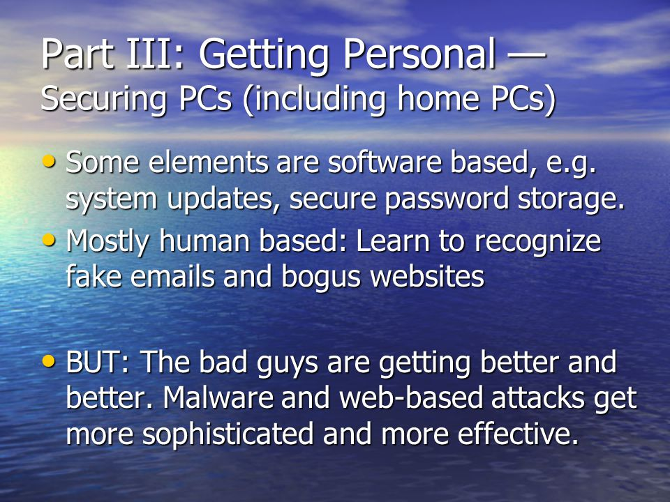 Part III: Getting Personal — Securing PCs (including home PCs)