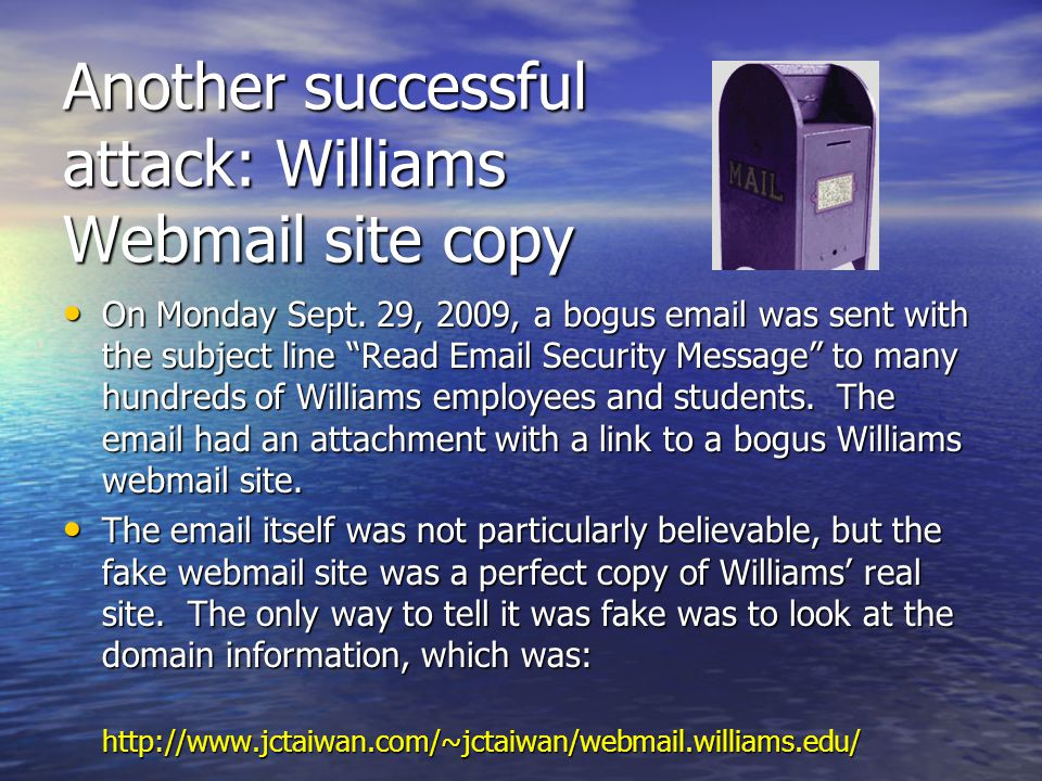 Another successful attack: Williams Webmail site copy