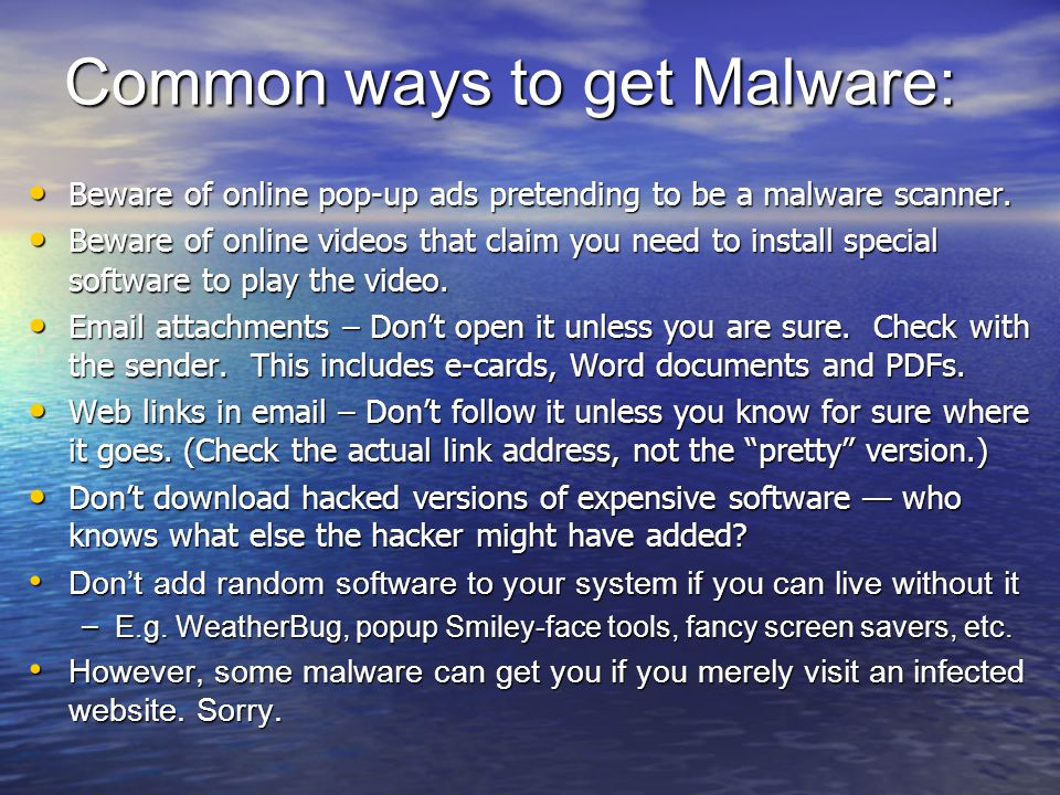 Common ways to get Malware: