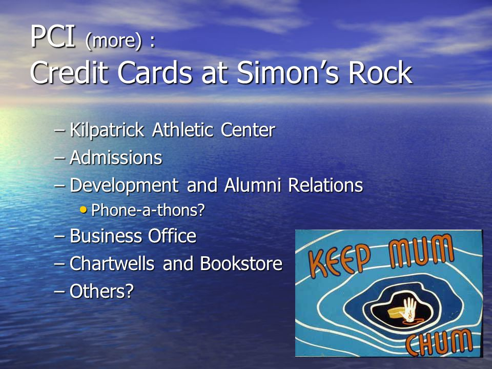 PCI (more) : Credit Cards at Simon's Rock