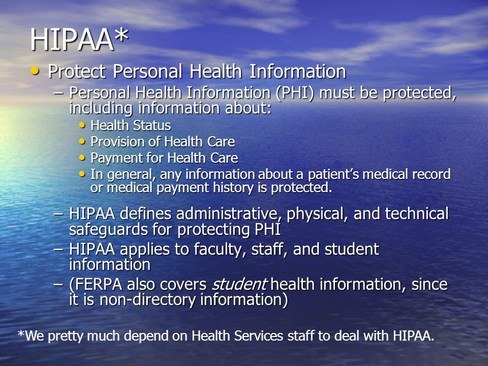 HIPAA* Protect Personal Health Information