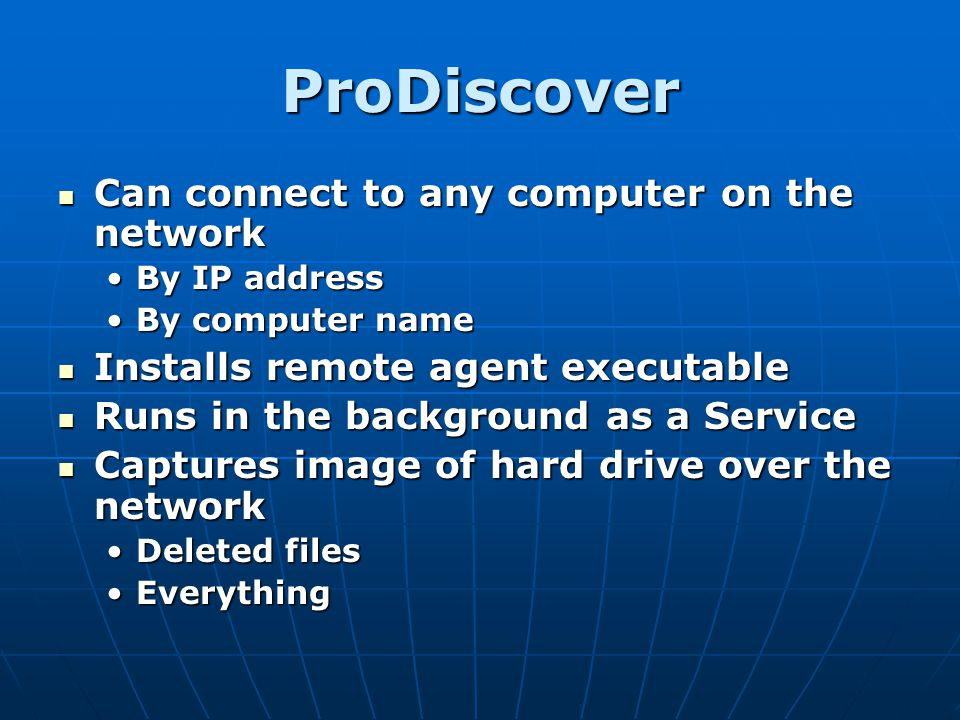 ProDiscover Can connect to any computer on the network