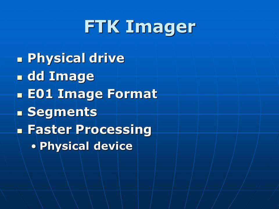 FTK Imager Physical drive dd Image E01 Image Format Segments