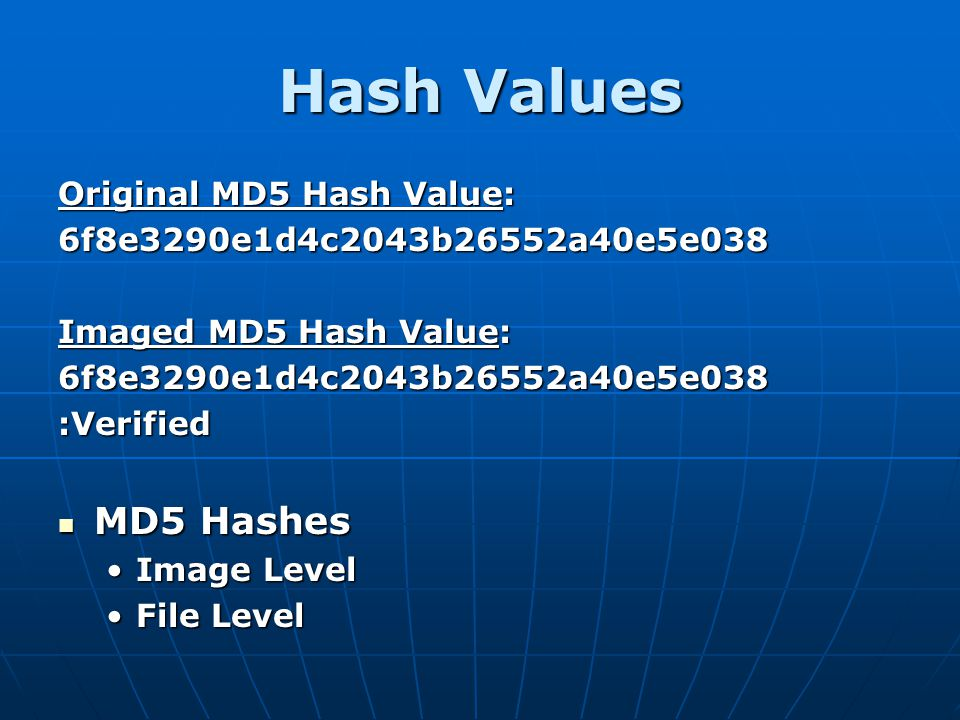 Hash Values MD5 Hashes Original MD5 Hash Value: