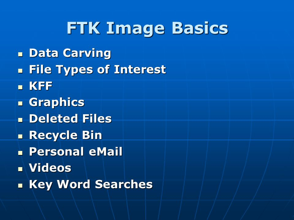 FTK Image Basics Data Carving File Types of Interest KFF Graphics