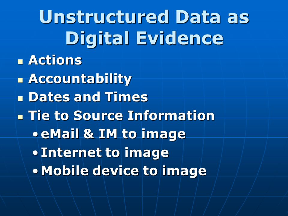 Unstructured Data as Digital Evidence