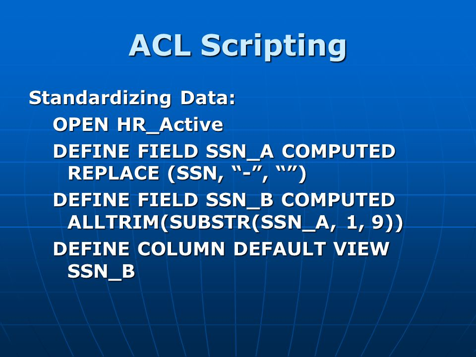ACL Scripting Standardizing Data: OPEN HR_Active
