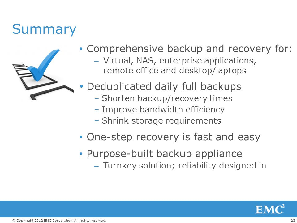 Summary Comprehensive backup and recovery for: