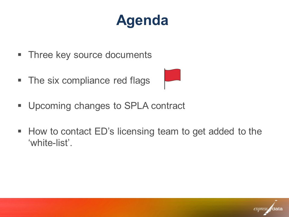 Agenda Three key source documents The six compliance red flags